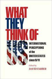 What They Think of Us : International Perceptions of the United States Since 9/11