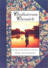 Chalkstream Chronicle by Patterson, Neil