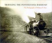 Traveling the Pennsylvania Railroad:  The Photographs of William H. Rau