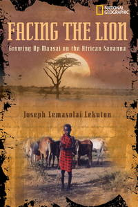 Facing the Lion: Growing Up Maasai on the African Savannah