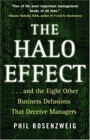 The Halo Effect : And the Eight Other Business Delusions That Deceive Managers