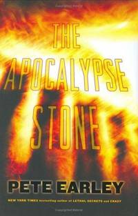 The Apocalypse Stone by  Pete Earley - First Edition - 2006-06-13 - from The Book Scouts (SKU: sku520000720)