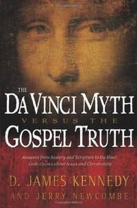 The Da Vinci Myth Versus the Gospel Truth