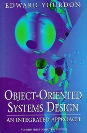 Object-Oriented Systems Design: An Integrated Approach (Yourdon Press Computing Series)