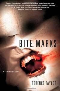 Bite Marks : A Vampire Testament 1