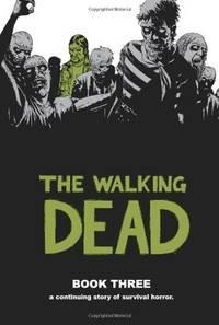 The Walking Dead,  Book 3 by Robert Kirkman; Charlie Adlard [Illustrator]; Cliff Rathburn [Illustrator]; - Hardcover - 2010-10-12 - from Wilbur (SKU: Gra1-3)