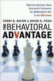 THE BEHAVIORAL ADVANTAGE: What the Smartest, Most Successful Companies Do Differently to Win in the B2B Arena by  David G  Terry R.; Pugh - First Edition  - 2004 - from Walther's Books (SKU: 000842)