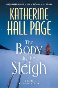 The Body in the Sleigh: A Faith Fairchild Mystery (Faith Fairchild Mysteries) by  Katherine Hall Page - 1st Edition - 2009 - from Browns Books (SKU: 176843)