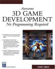 Awesome 3d Game Development: No Programming Required (Game Development Series)