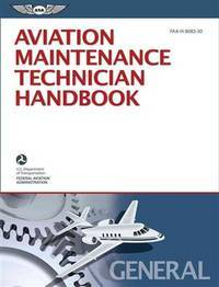 Aviation Maintenance Technician Handbook – General: FAA-H-8083-30 (FAA Handbooks)