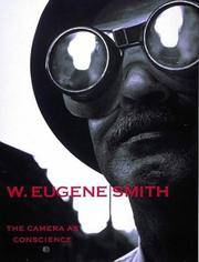 W.Eugene Smith: The Camera as Conscience