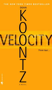 Velocity by  Dean Koontz - Paperback - First Paperback Printing - 2006 - from Second Chance Books & Comics (SKU: 295996)