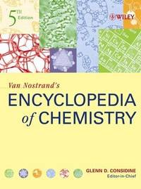 Van Nostrand's Encyclopedia of Chemistry by  G.D Considine - Hardcover - 2005 - from Anybook Ltd and Biblio.co.uk