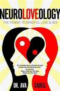 NeuroLoveology: The Power to Mindful Love & Sex