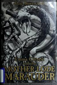 EMMA CHIZZIT AND THE MOTHER LODE MARAUDER