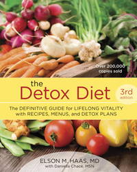 The Detox Diet, Third Edition: The Definitive Guide for Lifelong Vitality with Recipes, Menus,...