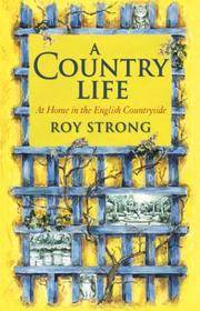 A Country Life : At Home in the English Countryside