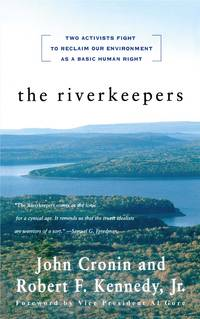 The RIVERKEEPERS: Two Activists Fight to Reclaim Our Environment as a Basic Human Right by  Robert Kennedy John Cronin - Paperback - from Better World Books  and Biblio.com