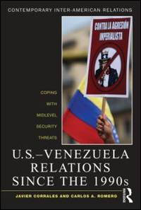U.S. Venezuela Relations Since the 1990s : Coping with Midlevel Security Threats