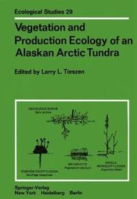 Vegetation and Production Ecology of an Alaskan Arctic Tundra (Volume 29)