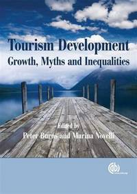 TOURISM DEVELOPMENT: GROWTH, MYTHS AND INEQUALITIES