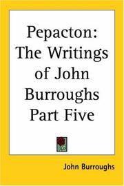 image of Pepacton: The Writings of John Burroughs Part Five