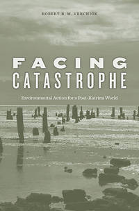 Facing Catastrophe: Environmental Action for a Post-Katrina World