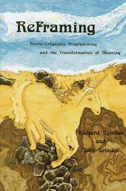 image of Reframing: Neuro-Linguistic Programming and the Transformation of Meaning