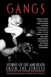 Gangs - Stories of Life and Death from the Streets (Adrenaline Classics)