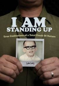 I AM Standing Up: True Confessions of a Total Freak of Nature (Invert)