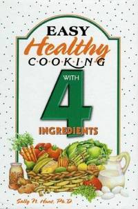 Easy Healthy Cooking With 4 Ingredients