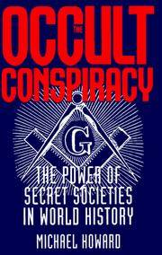 The Occult Conspiracy : The Power Of Secret Societies In World History by Michael Howard - First Thus, First Printing - 1997 - from GatesPastBooks (SKU: 931282)