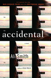 The Accidental: A novel by Ali Smith - First - 2006 - from Rocking Chair Books (SKU: 332926)