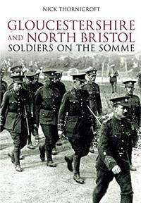 Glpucestershire and North Bristol Soldiers on the Somme