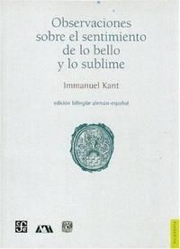 Observaciones sobre el sentimiento de lo bello y lo sublime by  Immanuel Kant - Paperback - 2005 - from Arroyo Books and Biblio.com