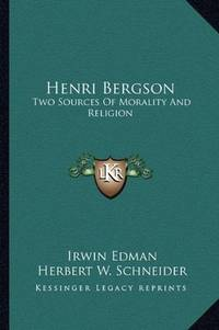 image of Henri Bergson: Two Sources Of Morality And Religion