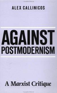 Against Postmodernism: A Marxist Critique