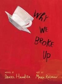 Why We Broke Up by  Daniel Handler - Hardcover - from Mediaoutletdeal1 and Biblio.com