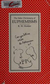 The Faber Dictionary of Euphemisms by  R.W Holder - Paperback - 1989 - from Anybook Ltd (SKU: 8287829)