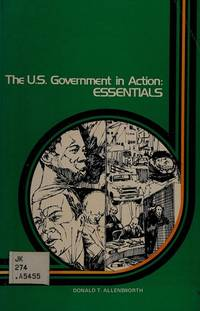 The U.S. Government in Action:Essentials: Essentials