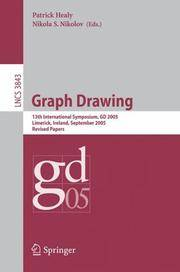 Graph Drawing: 13 Th International Symposium, GD 2005, Limerick, Ireland, September 12-14, 2005,...