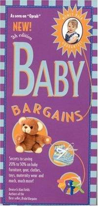 Baby Bargains, 7th Edition: Secrets to Saving 20% to 50% on baby furniture, gear, clothes, toys,...