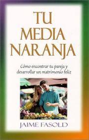 Tu media naranja (Spanish Edition)