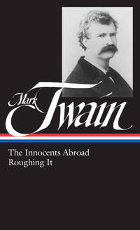 image of Mark Twain : The Innocents Abroad, Roughing It (Library of America)