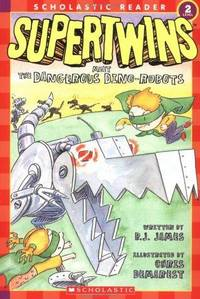 Supertwins Meet the Dangerous Dino-Robots (Scholastic Reader level 2)