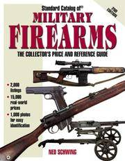 Standard Catalog of Military Firearms: The Collector's Price and Reference Guide, 1870 to the...