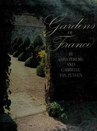 Gardens of France by  Anita Pereire - 1st - 1983 - from mompopsbooks (SKU: 12402)