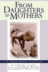 From Daughters to Mothers, I've Always Meant to Tell You   An Anthology of  Letters