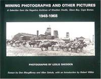 Mining Photographs and Other Pictures 1948-1968 - A Selection From the Negative Archives of Shedden Studio, Glace Bay, Cape Breton
