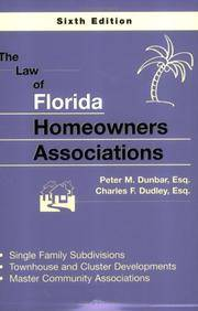 THE LAW OF FLORIDA HOMEOWNERS ASSOCIATIONS Single Family Subdivisions,  Townhouse & Cluster Developments, Master Community Associations